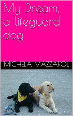 My Dream, a lifeguard dog (English Edition):Amazon:Kindle Store