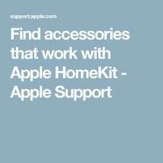 Find accessories that work with Apple HomeKit - Apple Support