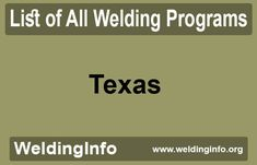 Browse a list all Welding Programs in Texas, the United States.