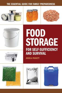 Food Storage for Self-Sufficiency and Survival: Guide for Families | ShopDeerHunting