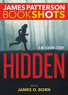 Hidden: A Mitchum Story (BookShots) by James Patterson https://smile.amazon.com/dp/0316317268/ref=cm_sw_r_pi_dp_x_ebnIyb6Z0JAM9