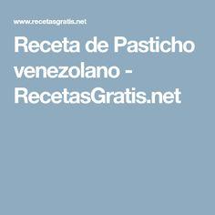 Receta de Pasticho venezolano - RecetasGratis.net