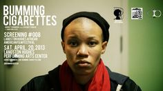 BUMMING CIGARETTES with guest filmmaker Tiona McClodden Langston Hughes African American Film Festival, Saturday April 20 at 2:00 p.m. Presented in partnership with Sistah Sinema . Trailer: https://vimeo.com/51232736