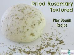 Dried Rosemary Textured Play Dough Recipe by Learning 4 Kids  A simple way to add texture and scent to play dough.