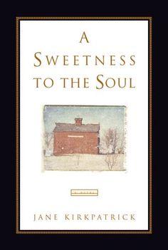 A Sweetness to the Soul by Jane Kirkpatrick