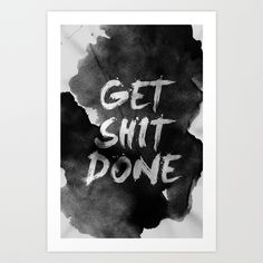 get shit done by Stoian Hitrov - Sto Inspiration Quote