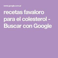 recetas favaloro para el colesterol - Buscar con Google