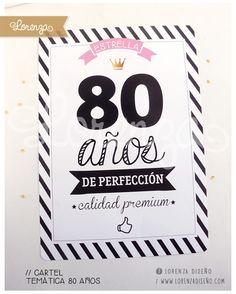 CUMPLE 80 AÑOS! / carteles / Diseños personalizados. www.lorenzadiseño.com