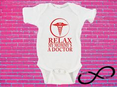Relax My Mommy's A Doctor Gerber Onesie ®