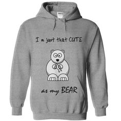 Cute as my bear - #hoodies for girls #hoodie jacket. OBTAIN LOWEST PRICE => https://www.sunfrog.com/LifeStyle/Cute-as-my-bear.html?id=60505
