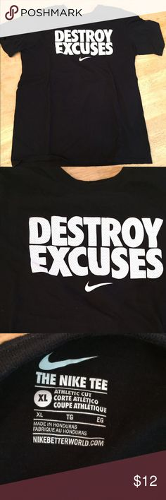 Nike Shirt Black Nike graphic tee. Destroy Excuses. Oddly my son didn't want to wear it. I thought it was perfect. Size Extra Large. No flaws. Like new. Nike Shirts & Tops Tees - Short Sleeve