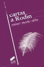 Cartas a Rodin. Rainer Maria Rilke. 2004.