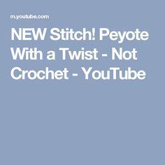 NEW Stitch! Peyote With a Twist - Not Crochet - YouTube
