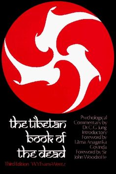 """""""The Tibetan Book of the Dead""""   ....  I need to add this one yo my library."""