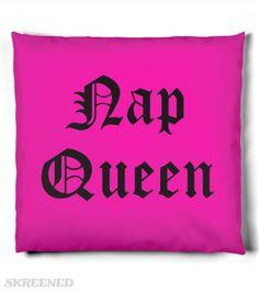 "Nap Queen (throw pillow)   ""Nap Queen"" Could be a trap queen, if you weren't so sleepy... #Skreened"