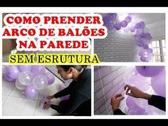COMO PRENDER ARCO DE BALÕES NA PAREDE - YouTube