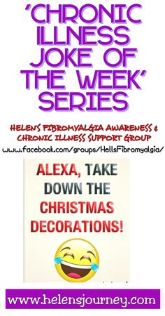 'Chronic Illness Joke of the Week' Series – Joke about delaying the task of taking down all the Christmas decorations Chronic Fatigue Syndrome, Chronic Illness, Chronic Pain, Fibromyalgia, Healthcare Memes, Joke Of The Week, Health Blogs, Blog Online, Mental Health Problems