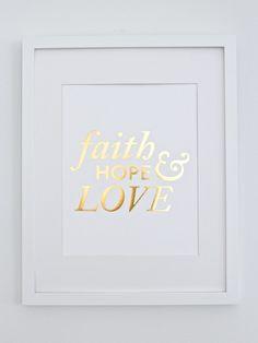 Faith, Hope & Love Print // Gold Foil