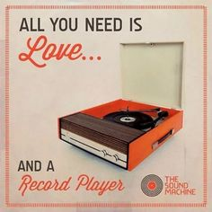 All you need is love and a record player.