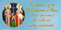 Va doresc o zi de Sf. Constantin si Elena cat mai frumoasa! La multi ani pentru sarbatoriti! Sf Constantin, Mai, Design