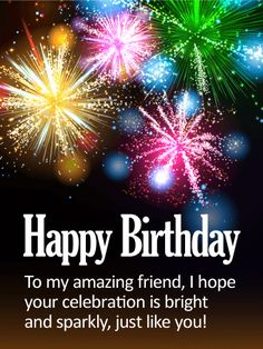 Send Free To my Bright Friend - Happy Birthday Card to Loved Ones on Birthday & Greeting Cards by Davia. It's free, and you also can use your own customized birthday calendar and birthday reminders. Birthday Wishes For A Friend Messages, Happy Birthday Wishes For A Friend, Happy Birthday Sister, Happy Birthday Greetings, Card Birthday, Birthday Verses, Birthday Cheers, 21 Birthday, Birthday Calendar
