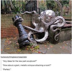 """""""Any ideas for the new park sculpture?"""" """"How about a giant, metallic octopus attacking a chess rook, kraken style? Le Kraken, Street Art, Steampunk Accessoires, 3d Studio, Louise Bourgeois, Wow Art, To Infinity And Beyond, Oeuvre D'art, Artsy Fartsy"""