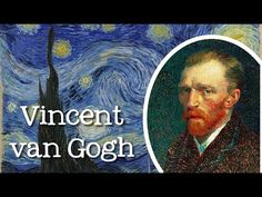 Vincent van Gogh for Children: Meet the Artist - FreeSchool - YouTube 4:12  USE THIS FOR INTRO