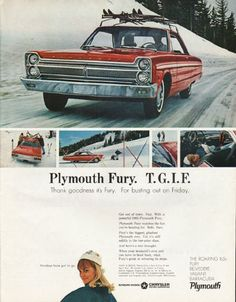 """1965 PLYMOUTH FURY vintage magazine advertisement """"T. G. I. F."""" ~ (model year 1965) ~ Plymouth Fury. T. G. I. F. - Thank goodness it's Fury. For busting out on Friday. Get out of town. Fast. With a powerful 1965 Plymouth Fury. ... Mondays have got to go. ~ Size: The dimensions of the full-page advertisement are approximately 10.5 inches x 13.5 inches (26.75 cm x 34.25 cm). Condition: This original vintage full-page advertisement is in Excellent Condition unless otherwise noted."""