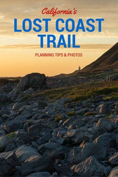 Backpacking the Lost Coast Trail along California's rugged northern coast.