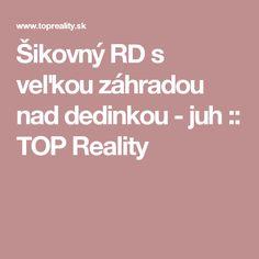 Šikovný RD s veľkou záhradou nad dedinkou - juh :: TOP Reality Top, Crop Shirt, Blouses