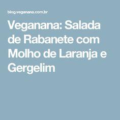 Veganana: Salada de Rabanete com Molho de Laranja e Gergelim