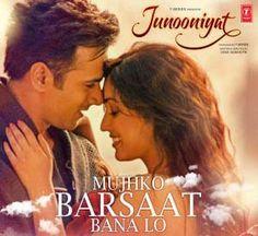 Mujhko Barsaat Bana Lo - Junooniyat (2016)