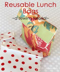 Ditch ziplocs! Make these lovely and totally good for the environment bags to hold lunches and all sorts of goodies. ;)