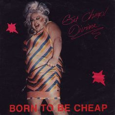 "Divine - Born To Be Cheap, US 7"" b/w ""The Name Game"", 1981 #Divine #BornToBeCheap #Music"