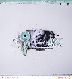 SCRAP KITS & CO: Believe par Audrey M.