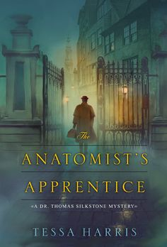 The Anatomist's Apprentice In the first in a stunning new mystery series set in eighteenth-century England, Tessa Harris introduces Dr. Thomas Silkstone, anatomist and pioneering forensic detective. New Books, Good Books, Books To Read, Books 2016, Library Books, Mystery Series, Mystery Thriller, Mystery Books, Book 1