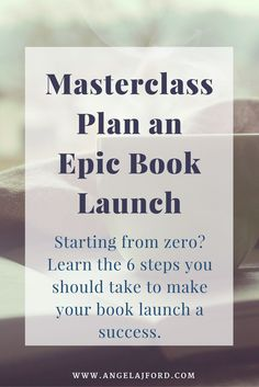 Masterclass: How to Plan an Epic Book Launch