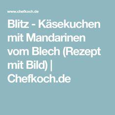 Blitz - Käsekuchen mit Mandarinen vom Blech (Rezept mit Bild) | Chefkoch.de