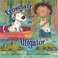 Book, Trosclair and the Alligator by Peter Huggins