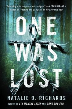 """Read """"One Was Lost"""" by Natalie D. Richards available from Rakuten Kobo. For fans of In a Dark, Dark Wood and Survive the Night comes a pulse-pounding, psychological thriller from the author of. New Books, Books To Read, Lost In The Woods, Young Adult Fiction, 31 Days Of Halloween, Love Book, Book Lovers, Book Worms, Reading"""