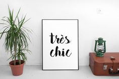 Motivational Print, Tres Chic, Quote Print, Quote Printable, Modern Art Print, Black And White, French Art Print, Wall Art, Inspirational
