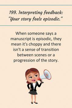 "199: Interpreting feedback: ""You story feels episodic."""