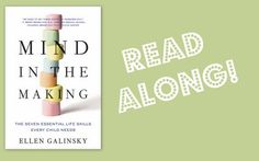 Mind in the Making by Ellen Galinsky takes a research-based approach to outlining the 7 skills every child needs to truly succeed in today's world.  Link to Not Just Cute's read along series, which discusses each chapter and culminates with an author interview.  A must-read for all parents and teachers!