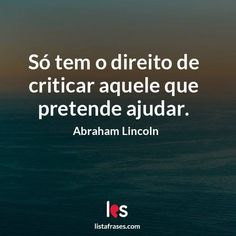Lista Frases - 59 Frases de Abraham Lincoln Abraham Lincoln, Motivational Phrases, Messages, Zen, Words Of Inspiration, Inspiration Quotes, Cool Quotes, Intelligent Quotes, Pretty Quotes