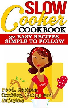 Slow Cooker: Cookbook: 32 Easy Recipes - Simple to Follow: Food, Recipes, Cooking, Eating and Enjoying (Crockpot, Crockpot Recipes, Easy Recipe Meals, ... Healthy Habits, Eating Well, Meal Planning) by Olivia DeLuca http://www.amazon.com/dp/B00ZYYBDZI/ref=cm_sw_r_pi_dp_.FdNvb0FZF360