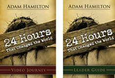 24 Hours That Changed the World - DVD with Leader's Guide by Adam Hamilton. Save 34 Off!. $26.39. Publisher: Abingdon Press; DVD/Pap Ld edition (December 1, 2009). Publication: December 1, 2009