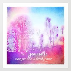 Be Yourself, everyone else is already taken, quote, wall art, typography print, watercolor, nature, dreamy, pink
