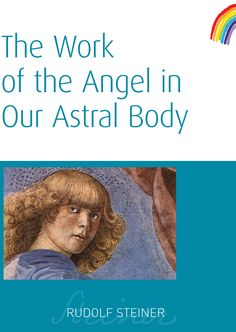 The Work of the Angel in Our Astral Body By (author) Rudolf Steiner Format: Paperback Spiritual Dimensions, Rudolf Steiner, Create Image, Personal Development, Audio Books, Bodies, Evolution, Religion, Angels