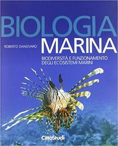 Amazon.it: Biologia marina. Biodiversità e funzionamento degli ecosistemi marini - Roberto Danovaro - Libri
