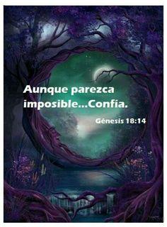 ¿Acaso hay algo imposible para Dios?
